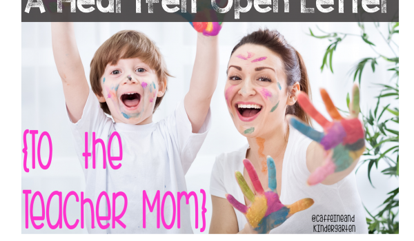A Heartfelt Open Letter to the TEACHERMOM