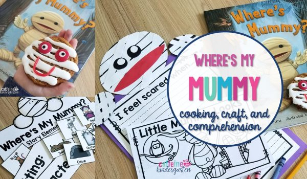 """Where's my Mummy?"" Cooking, Crafts, and Comprehension"